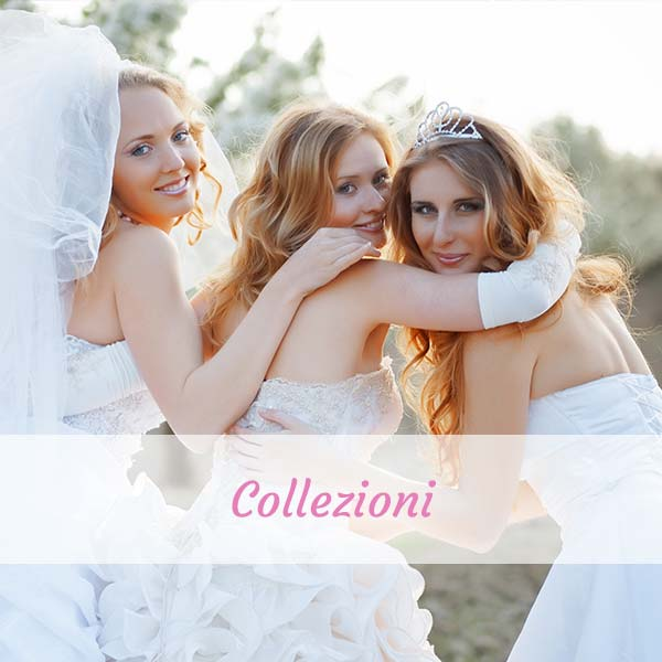 Sposi per sempre abiti cataloghi e collezioni sposa